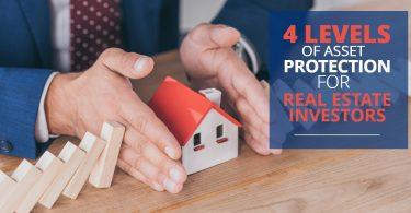 4 LEVELS OF ASSET PROTECTION FOR REAL ESTATE INVESTORs-HaimanHogue