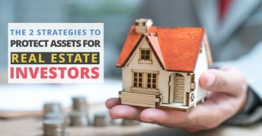 THE 2 STRATEGIES TO PROTECT ASSETS FOR REAL ESTATE INVESTORSHaimanHogue