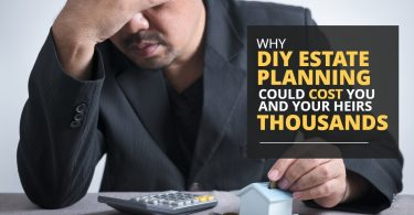 WHY DIY ESTATE PLANNING COULD COST YOU AND YOUR HEIRS THOUSANDS-HaimanHogue